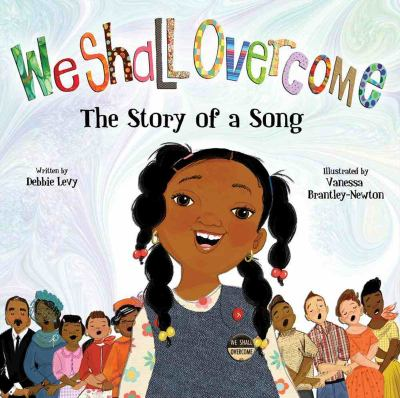 We Shall Overcome : The Story of a Song image cover