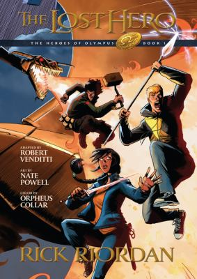 The lost hero / the graphic novel by Rick Riordan ; adapted by Robert Venditti ; art by Nate Powell ; color by Orpheus Collar ; lettering by Chris Dickey. image cover
