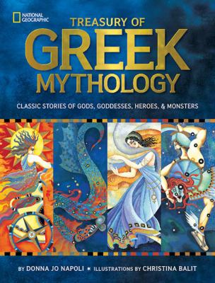 Treasury of Greek mythology : classic stories of gods, goddesses, heroes & monsters image cover