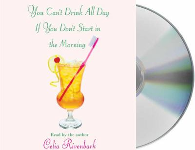 You Can't Drink All Day if you Don't Start in the Morning image cover