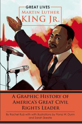 Martin Luther King, Jr. : a graphic history of America's great civil rights leader image cover