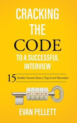 Cracking the code to a successful interview : 15 insider secrets from a top-level recruiter image cover