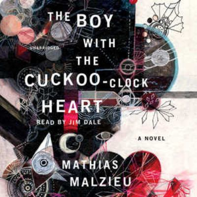 The Boy with the Cuckoo-Clock Heart  (Narrator: Jim Dale)  image cover