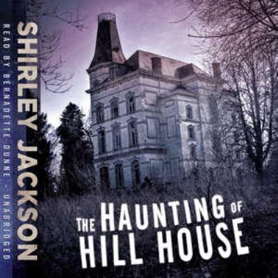 The Haunting of Hill House  (Narrator: Bernadette Dunne) image cover