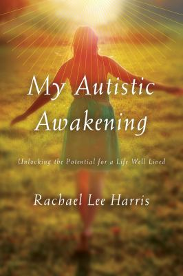 My autistic awakening : unlocking the potential for a life well lived image cover