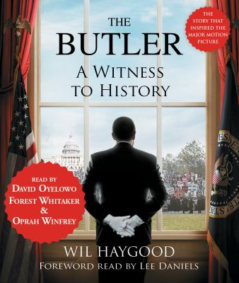 The Butler: A Witness to History  (read by David Oyelowo, Forest Whitaker, and Oprah Winfrey) image cover
