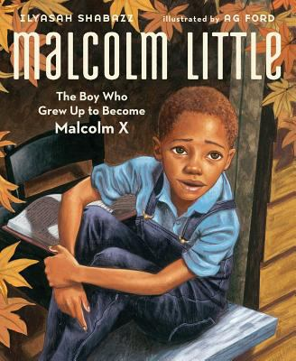 Malcolm Little : The Boy Who Grew up to Become Malcolm X image cover