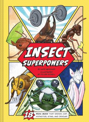 Insect Superpowers: 18 real bugs that smash, zap, hypnotize, sting, and devour! image cover