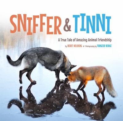 Sniffer & Tinni : a true tale of amazing animal friendship image cover