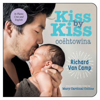 Kiss by kiss : a counting book for families = Ocêtôwina : peyak ôskân ohcih - akitâh-masinahikan image cover
