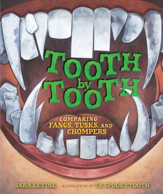 Tooth by Tooth: Comparing Fangs, Tusks, and Chompers cover