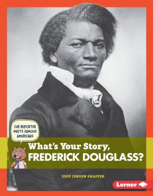 What's your story, Frederick Douglass? image cover