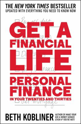 Get a financial life : personal finance in your twenties and thirties image cover