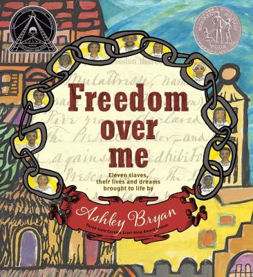 Freedom Over Me: Eleven Slaves, Their Lives and Dreams Brought to Life image cover