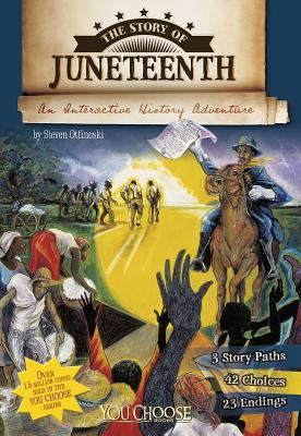 The story of Juneteenth : an interactive history adventure image cover