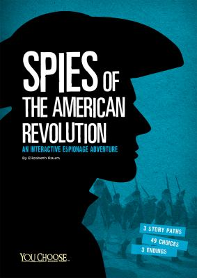 Spies of the American Revolution : an interactive espionage adventure image cover