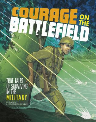 Courage on the Battlefield : True Stories of Survival in the Military  image cover