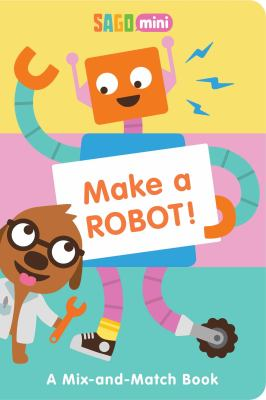 Make a Robot! : a Mix-and-Match Book image cover