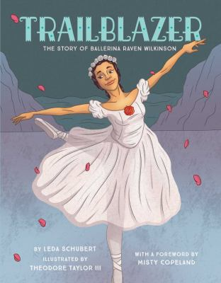Trailblazer: The Story of Ballerina Raven Wilkinson image cover