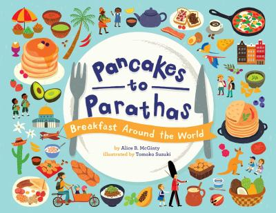 Pancakes to Parathas: breakfast around the world image cover