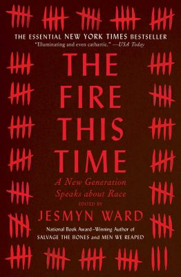 The Fire This Time: A New Generation Speaks About Race image cover