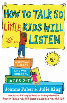 How to talk so little kids will listen : a survival guide to life with children ages 2-7 image cover