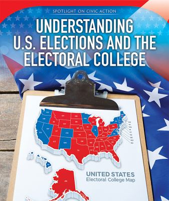 Understanding U.S. Elections and the Electoral College image cover