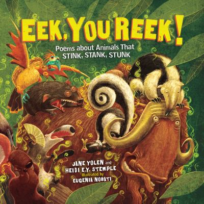 Eek, You Reek! : poems about animals that stink, stank, stunk image cover