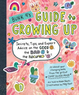 Bunk 9's Guide to Growing Up: secrets , tips, and expert advice on the good, the bad & the awkward image cover