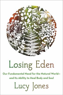 Losing Eden : our fundamental need for the natural world and its ability to heal body and soul image cover