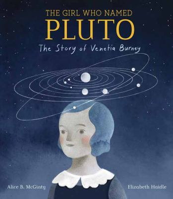 The girl who Named Pluto : the story of Venetia Burney image cover