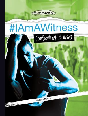 #IAmAWitness : confronting bullying image cover