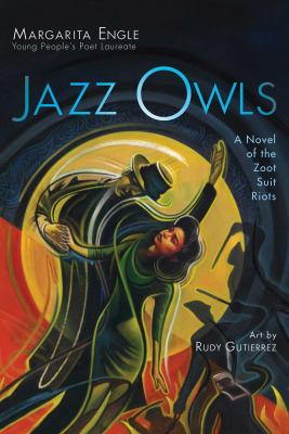 Jazz Owls : A Novel of the Zoot Suit Riots image cover
