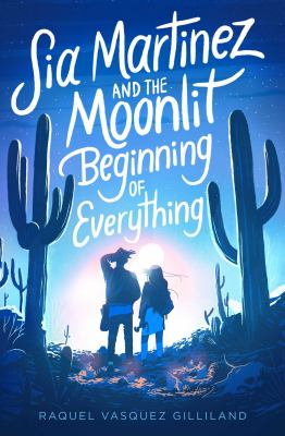 Sia Martinez and the Moonlit Beginning of Everything image cover