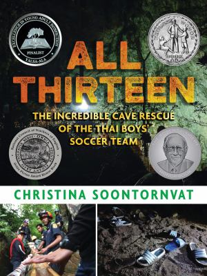 All thirteen : the incredible cave rescue of the Thai boys' soccer team image cover