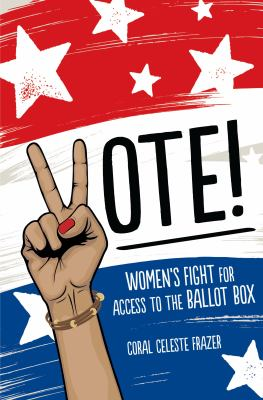 Vote! : Women's Fight for Access to the Ballot Box image cover