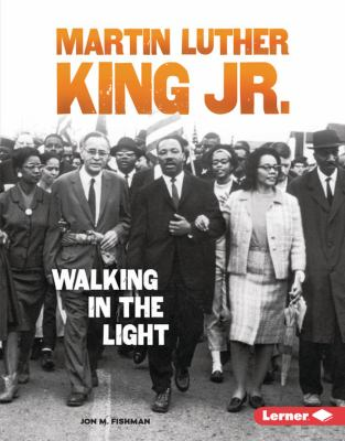 Martin Luther King Jr. : walking in the light image cover