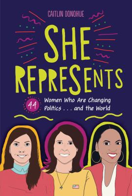 She Represents : 44 Women who are Changing Politics ... and the World image cover