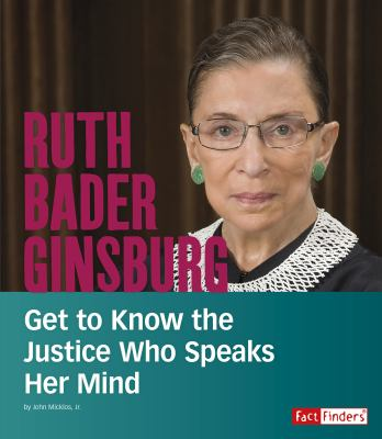 Ruth Bader Ginsburg : get to know the justice who speaks her mind image cover