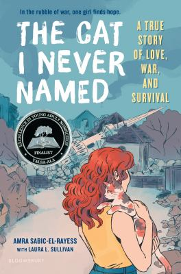 The Cat I Never Named : A True Story of Love, War, and Survival image cover