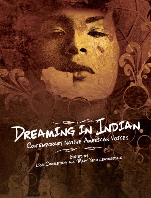 Dreaming In Indian: Contemporary Native American Voices image cover