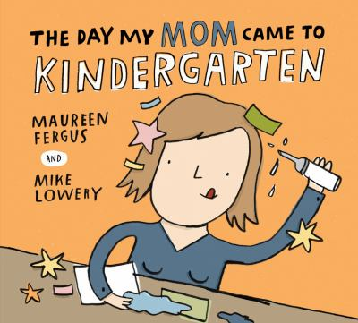The Day My Mom Came To Kindergarten  image cover