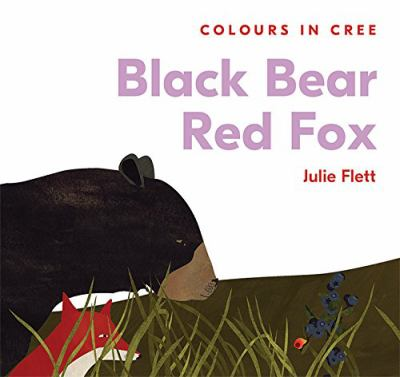 Black Bear Red Fox: Colours in Cree image cover