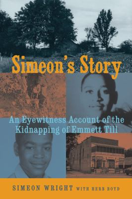 Simeon's story : an eyewitness account of the kidnapping of Emmett Till image cover