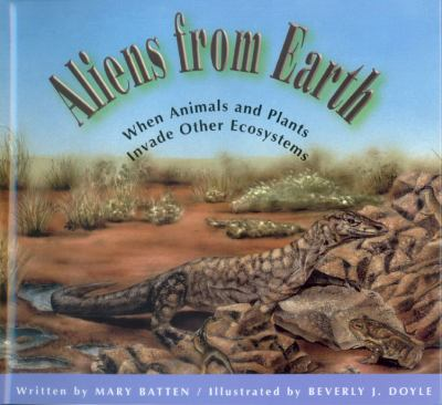 Aliens from Earth : when animals and plants invade other ecosystems image cover