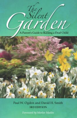 The silent garden : a parent's guide to raising a deaf child image cover