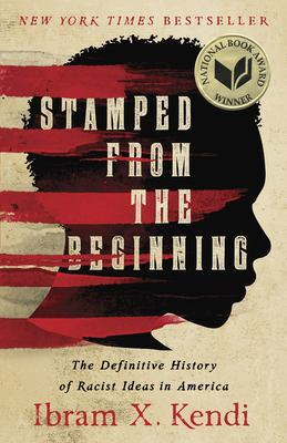 Stamped from the beginning : the definitive history of racist ideas in America image cover