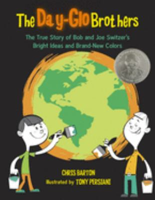 The Day-Glo brothers : the true story of Bob and Joe Switzer's bright ideas and brand-new colors image cover