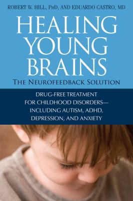 Healing Young Brains: Drug-Free Treatment for Childhood Disorders Including Autism, ADHD, Depression, and Anxiety  image cover