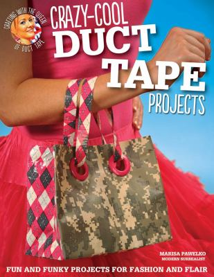 Crazy-Cool Duct Tape Projects  image cover